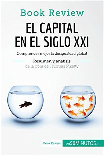 El capital en el siglo XXI de Thomas Piketty (Análisis de la obra): Comprender mejor la desigualdad global (Book Review) por 50Minutos.es