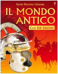 Il mondo antico. Ediz. illustrata