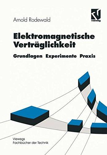 Elektromagnetische Verträglichkeit: Grundlagen Experimente Praxis (Viewegs Fachbücher der Technik)
