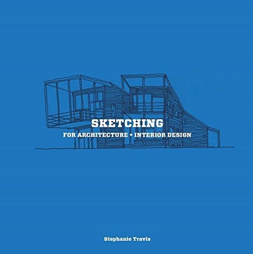 Sketching : For Architecture and Interior Design