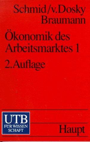 Ökonomik des Arbeitsmarktes by Hans Schmid (1996-09-05)