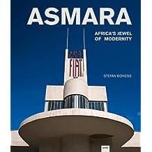 Asmara: Africa's Jewel of Modernity