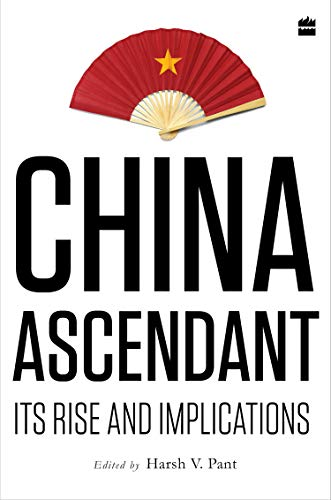 China Ascendant: Its Rise and Implications