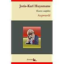 Joris-Karl Huysmans : Oeuvres complètes et annexes (annotées, illustrées): Marthe, Là-bas, A rebours, La Cathédrale, En ménage, A vau l'eau ... (French Edition)