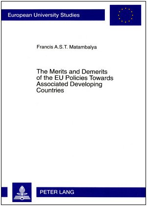 The Merits and Demerits of the Eu Policies Towards Associated Developing Countries: An Empirical Analysis of Eu-Sadc Trade and Overall Economic ... Studies. Series V, Economics and Managem)