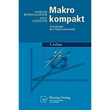 Makro kompakt: Grundzüge der Makroökonomik (Physica-Lehrbuch)
