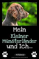 Mein Kleiner Münsterländer und Ich...: Hundebesitzer | Hund | Haustier | Notizbuch | Tagebuch | Fotobuch | zur Futter Doku | Geschenk | Idee | liniert + Fotocollage | ca. DIN A5