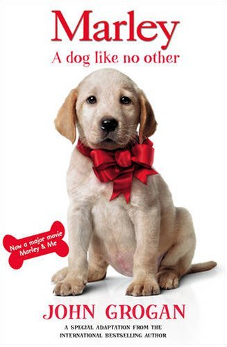 Marley: A Dog Like No Other by John Grogan (5-Mar-2009) Paperback