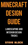 #5: Minecraft Design Guide: Landscaping and Interior Design Tricks. Learn to Build Objects like Thrones, Beach Umbrellas, and Houses with Depth and Style.