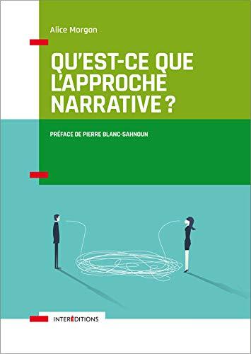 Qu'est-ce que l'approche narrative ? Introduction à l'usage de tous par  Alice Morgan