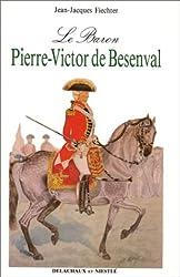 LE BARON PIERRE-VICTOR DE BESENVAL