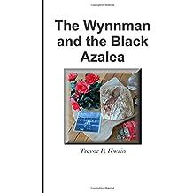 The Wynnman and the Black Azalea