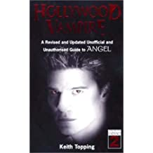 Hollywood Vampire: A revised and updated unofficial and unauthorised guide to Angel: The Unauthorised Guide to Angel