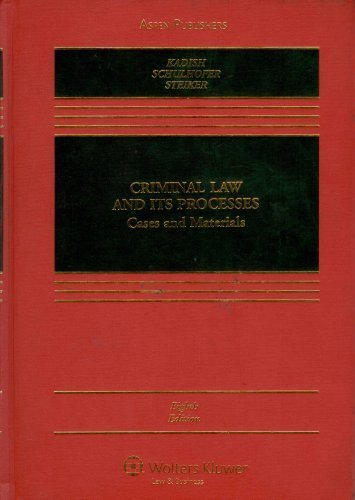 Criminal Law and Its Processes: Cases And Materials by Sanford H. Kadish (2007-05-15)