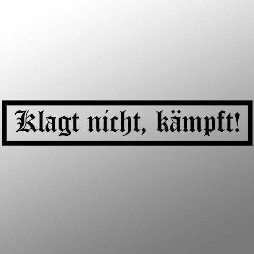Aufkleber/Sticker - Klagt Nicht kämpft Militär Spruch Bundeswehr 25x5cm #A028 -