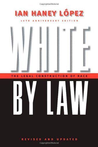 White by Law 10th Anniversary Edition: The Legal Construction of Race (Critical America (New York University Paperback)) 10 Anv by L��pez, Ian Haney (2006) Paperback