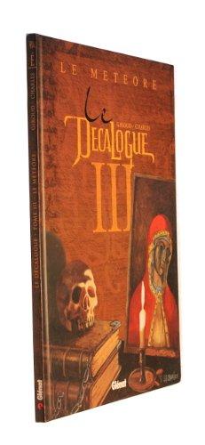 Le Décalogue, tome III : Le météore
