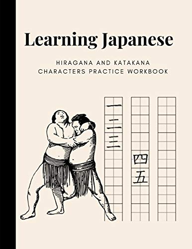Learning Japanese Hiragana And Katagana Characters Practice Workbook: Master Basics Of Katakana Technique; Handwriting Journal For Japanese Alphabets ... Guides; Essential For Students & Beginners - Journal Japanese