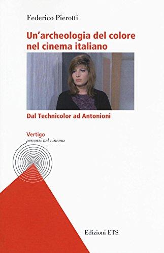 unarcheologia-del-colore-nel-cinema-italiano-dal-technicolor-ad-antonioni