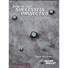 How To Run Successful Projects: The Silver Bullet