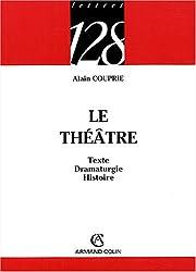 Le Théâtre : Texte Dramaturgie Histoire