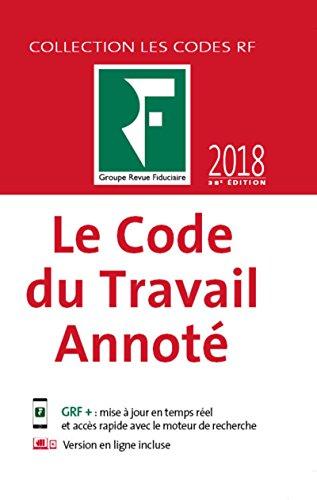 Le code du travail annoté 2018 par du Groupe Revue Fiduciaire Les spécialistes