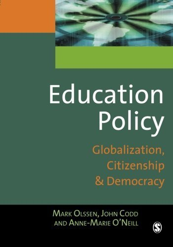 Education Policy: Globalization, Citizenship and Democracy by Mark Olssen (2004-06-30)