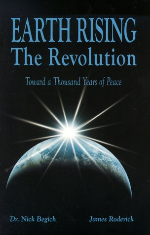 Earth Rising: the Revolution toward a Thousand Years of Peace por Nick Begich