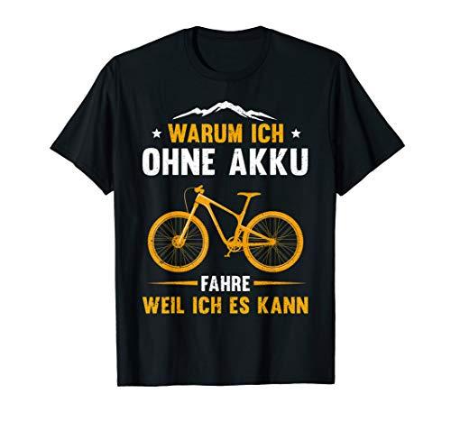 MTB Mountain Bike BMX Rennrad Fahrrad Ohne Akku Spruch T-Shirt -