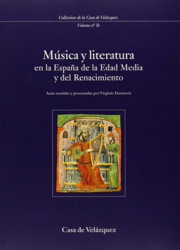 Descargar Libro Música y literatura en la España de la Edad Media y del Renacimiento (Collection de la Casa de Velázquez) de Virginie Dumanoir