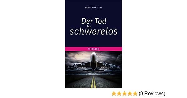 Outdoor Küche Erftstadt : Der tod ist schwerelos: thriller ebook: sidney pfannstiel: amazon.de