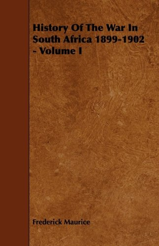 History of the War in South Africa 1899-1902 - Volume I