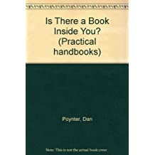 Is There a Book Inside You? (Practical handbooks) by Dan Poynter (1986-06-22)