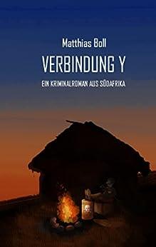 Verbindung Y: Ein Kriminalroman aus Südafrika (Kriminalromane aus Südafrika) (German Edition) by [Boll, Matthias]