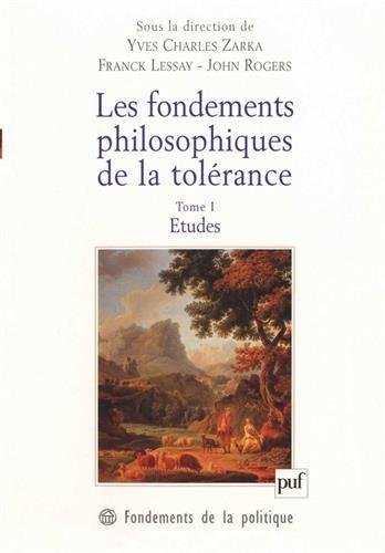 Les fondements philosophiques de la tolérance au XVIIème, tome 1