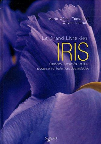 Le Grand Livre des iris par Olivier Laurent, Marie-Cécile Tomasina