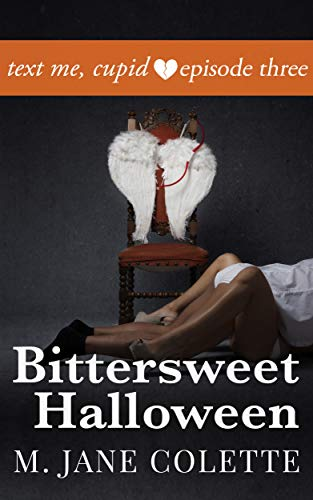 Bittersweet Halloween: Text Me, Cupid, Episode Three (English Edition) (Humor Halloween Texte)