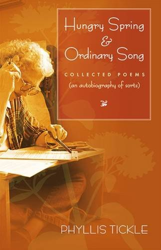 Hungry Spring And Ordinary Song Collected Poems An Autobiography Of Sorts Paraclete Poetry