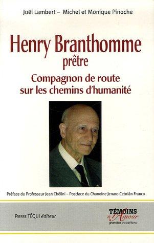 Henry Branthomme Prêtre (1907-2004) : Compagnon de route sur les chemins d'humanité