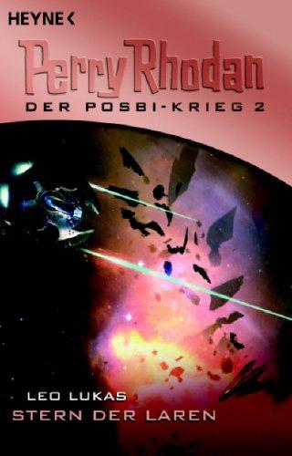 Stern der Laren: Perry Rhodan: Der Posbi-Krieg 2