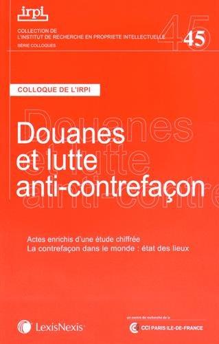Douanes et lutte anti-contrefaçon : Colloque de l'IRPI, 22 novembre 2013 par IRPI