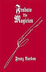 Frabato the Magician by Franz Bardon (1996-01-11)