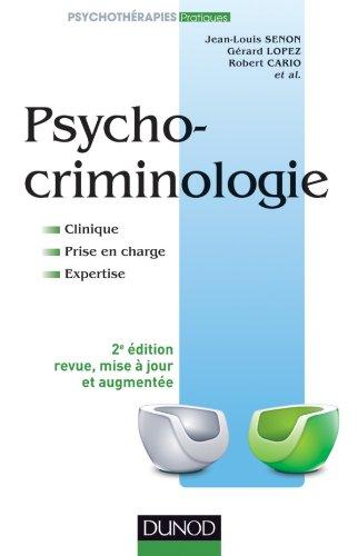 Psychocriminologie, Clinique, prise en charge, expertise, 2e édition PDF Books