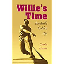 Willie's Time: Baseball's Golden Age (Writing Baseball)