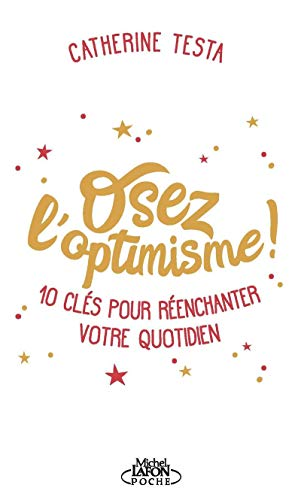 Osez l'optimisme par Catherine Testa