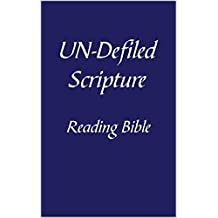 Un-Defiled Scripture; King James Reading Bible (English Edition)