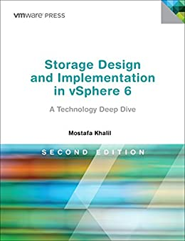 Storage Design and Implementation in vSphere 6: A Technology Deep Dive (VMware Press Technology) by [Khalil, Mostafa]