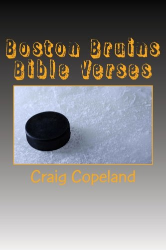 Boston Bruins Bible Verses: 101 Motivational Verses For The Believer (The Believer Series) por Craig Copeland