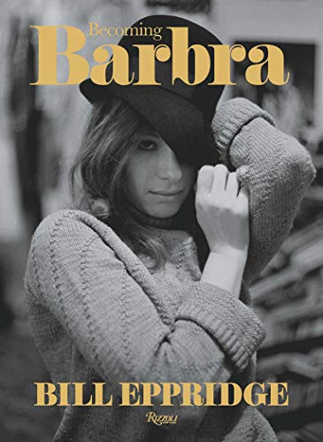 Becoming Barbra: The Young Streisand from New York to Paris Hardcover Bill