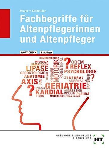 Wort-Check. Fachbegriffe f?r Altenpflegerinnen und Altenpfleger by Winfried Stollmaier;Angelika Mayer(2014-07-09)